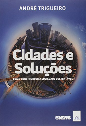 Cidades e Soluções. Como Construir Uma Sociedade Sustentável