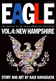 Eagle: The Making of an Asian-American President, Vol. 4: New Hampshire by Kaiji Kawaguchi (2000-05-06)
