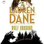 Wolf Unbound: Cascadia Wolves, Book 4   Lauren Dane