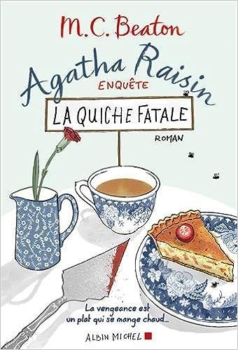 Agatha Raisin T1: La quiche fatale (2016) – Beaton M.C.