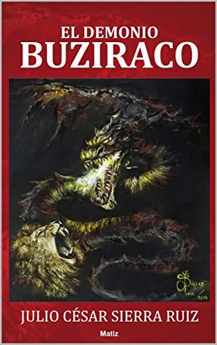 El demonio Buziraco (Spanish Edition): Julio César Sierra ...