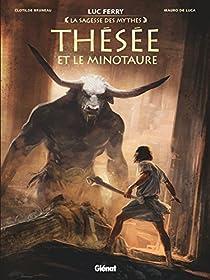 La Sagesse des Mythes, tome 2 : Thésée et le Minotaure par Bruneau