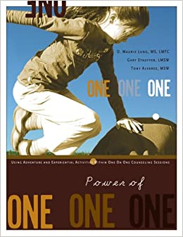 Book Power of One: Using Adventure and Experiential Activities Within One on One Counseling Sessions