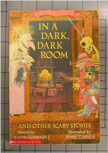 In a Dark, Dark Room and Other Scary Stories: Alvin Schwartz, Dirk ...