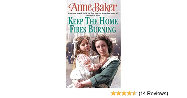 Keep The Home Fires Burning A Thrilling Wartime Saga Of New