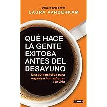¿Qué hace la gente exitosa antes del desayuno? (Spanish Edition)