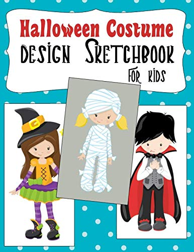 Halloween Costume Design Sketchbook For Kids: With Girl And Boy Fashion Figure Templates (Halloween Activities For Kids)]()