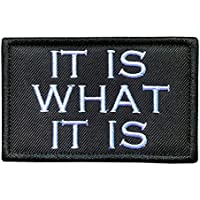 Antrix Funny It is What It is Tactical Military Embroidered Uniform Emblem Applique Patch Hook and Loop Morale Patch for…