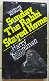 Sunday the Rabbi Stayed Home, Harry Kemelman, 0449232727