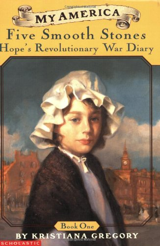 Five Smooth Stones: Hope's Revolutionary War Diary (My America)(Book ()