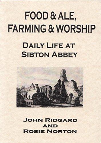 Food & Ale, Farming & Worship: Daily Life at Sibton Abbey