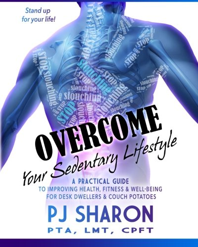 Overcome your Sedentary Lifestyle (Black & White): A Practical Guide to Improving Health, Fitness, and Well-being for Desk Dwellers and Couch Potatoes