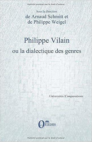 Livre gratuits Philippe Vilain ou la dialectique des genres pdf, epub ebook