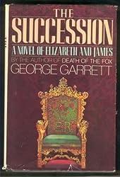 The Succession: A Novel of Elizabeth and James