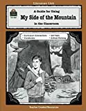 img - for A Guide for Using My Side of the Mountain in the Classroom (Literature Units) book / textbook / text book