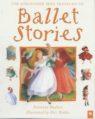 Ballet Stories (Kingfisher Mini Treasury) by Antonia Barber (2004-03-15)