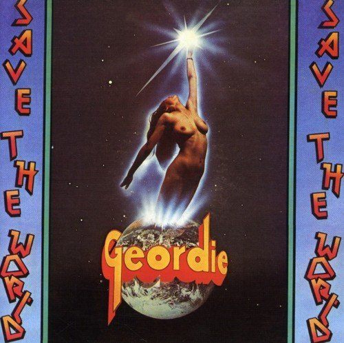 Geordie - Save The World By Geordie - Zortam Music