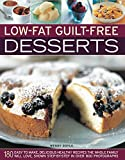 Low-Fat Guilt-Free Desserts: 180 easy to make delicious healthy recipes the whole family will love by Wendy Doyle (29-Jul-2010) Paperback