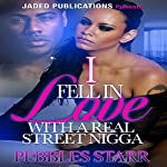 I Fell in Love with a Real Street Nigga | Pebbles Starr