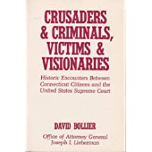 Crusaders & criminals, victims & visionaries: Historic encounters between Connecticut citizens and the United States Supreme Court