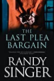 The Last Plea Bargain, Randy Singer, 1414333218
