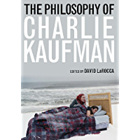 The Philosophy of Charlie Kaufman (The Philosophy of Popular Culture)