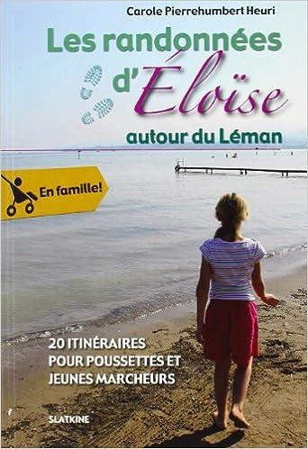 En ligne téléchargement Les Randonnées d'Eloïse autour du Léman pdf ebook