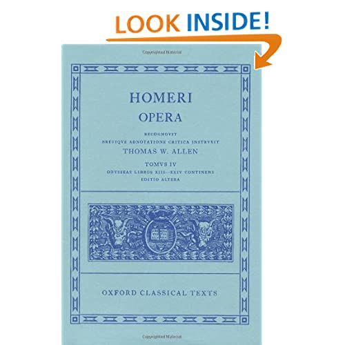 The Odyssey, Books 13-24 (Oxford Classical Texts: Homeri Opera, Vol. 4) Homer, D. B. Monro and T. W. Allen