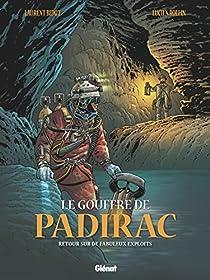 Le gouffre de Padirac, tome 3 : Retour sur de fabuleux exploits par Bidot