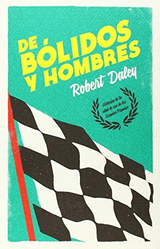 Descargar Libro De Bólidos Y Hombres Robert Daley