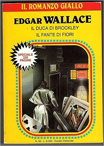 Fiori Gialli Libri.Amazon It Il Duca Di Brockley Il Fante Di Fiori Romanzo Giallo