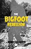 The Bigfoot Rebellion (The Bigfoot Paradox) (Volume 2)