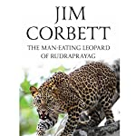 The Man-Eating Leopard of Rudraprayag | Jim Corbett