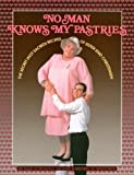 img - for No Man Knows My Pastries: The Secret (Not Sacred) Recipes of Sister Enid Christensen by Roger B. Salazar (1992-11-15) book / textbook / text book