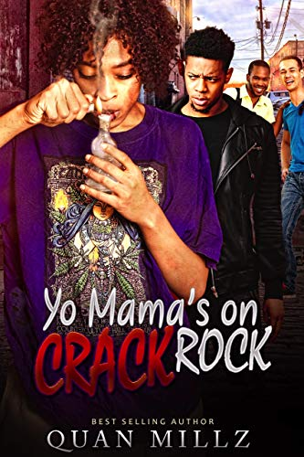 Yo Mama's On Crack Rock: A Single Black Mother's Cautionary Tale Of -