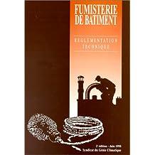 Fumisterie de bâtiment, 2e édition. Réglementation technique