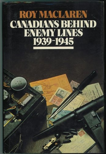 Canadians Behind Enemy Lines: 1939-1945