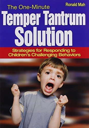 The One-Minute Temper Tantrum Solution: Strategies for Responding to Children's Challenging Behaviors by Ronald Mah (2008-06-24)