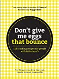 img - for Don't give me eggs that bounce: 118 cracking recipes for people with Alzheimer's book / textbook / text book