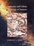 Molecular and Cellular Physiology of Neurons, Gordon L. Fain, 0674581555