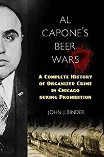 Book Cover: Al Capone's Beer Wars: A Complete History of Organized Crime in Chicago during Prohibition