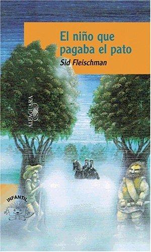 Download El Nino Que Pagaba El Pato/the Whipping Boy (Alfaguara Infantil) (Spanish Edition) ebook