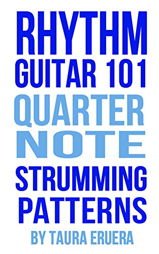 Rhythm Guitar 40 Quarter Note Strumming Patterns Kindle Edition Fascinating Guitar Strumming Patterns