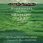 Somewhere in the Shallow Sea: A Novel of Suspense | Dennis Macaraeg