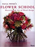 Paula Pryke's Flower School: Mastering the Art of Floral Design