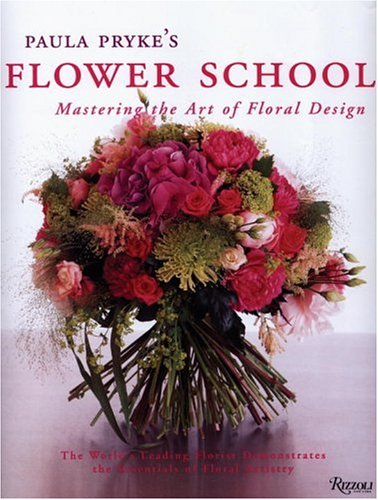 Paula Pryke's Flower School: Mastering the Art of Floral Design (Fun Halloween Crafts Step By Step)