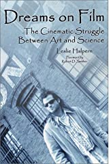 Dreams on Film: The Cinematic Struggle Between Art and Science Paperback