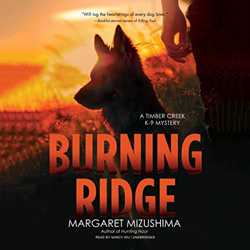 Burning Ridge: A Timber Creek K-9 Mystery, Book 4