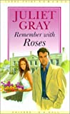 Remember with Roses, Juliet Gray, 078389189X