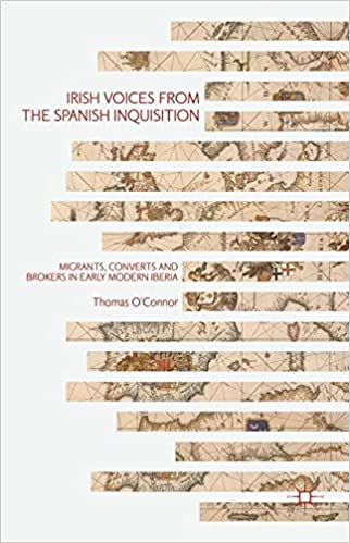 irish voices from the spanish inquisition migrants by thomas o irish voices from the spanish inquisition migrants by thomas o connor auth